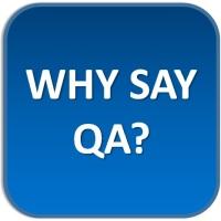 Why say QA?